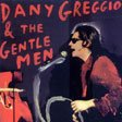 Артист Dany Greggio & the Gentlemen